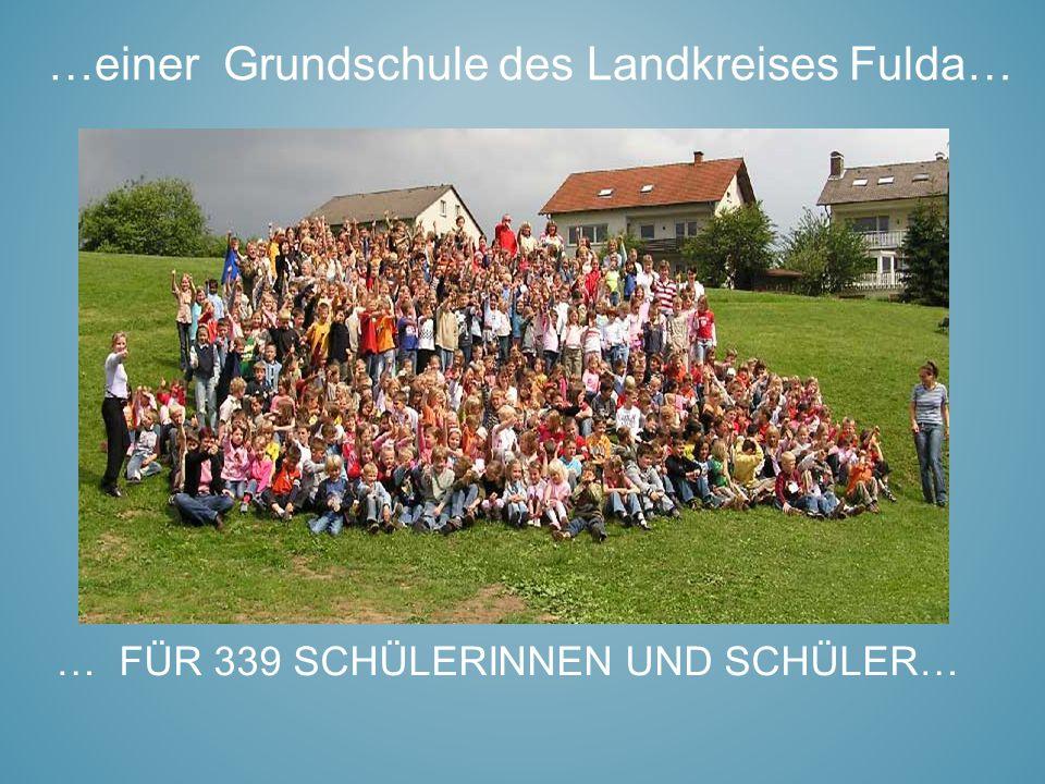 … FÜR 339 SCHÜLERINNEN UND SCHÜLER… …einer Grundschule des Landkreises Fulda…