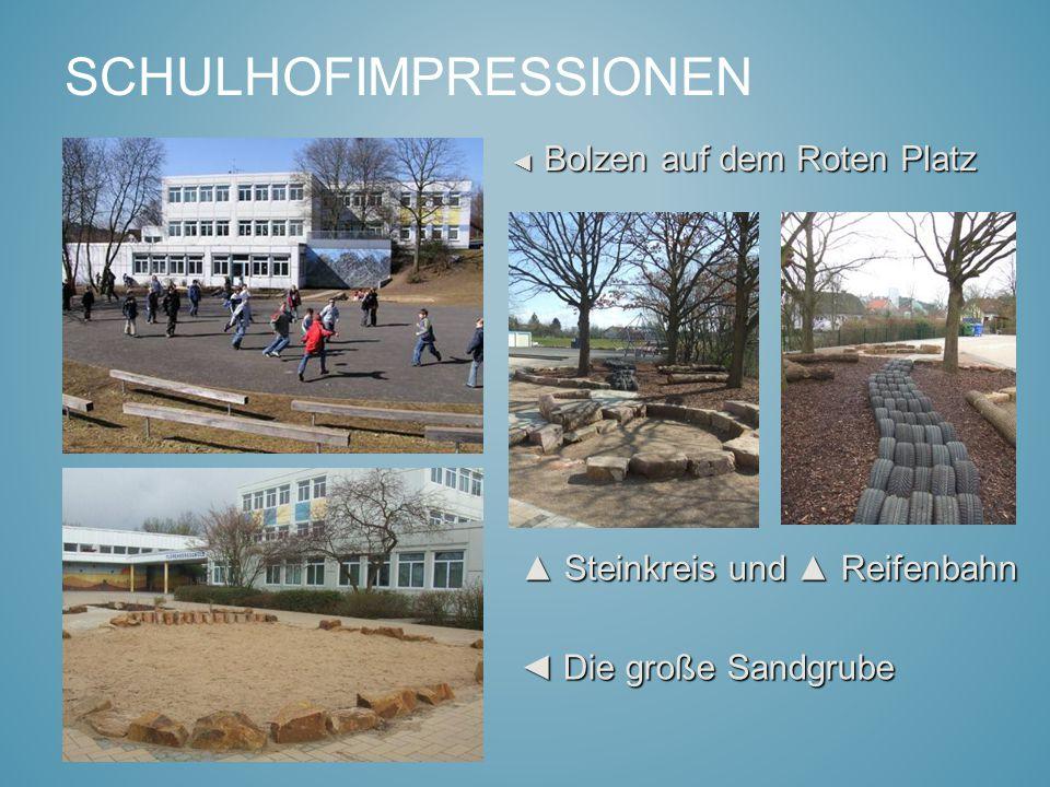 SCHULHOFIMPRESSIONEN ◄ Bolzen auf dem Roten Platz ▲ Steinkreis und ▲ Reifenbahn ◄ Die große Sandgrube