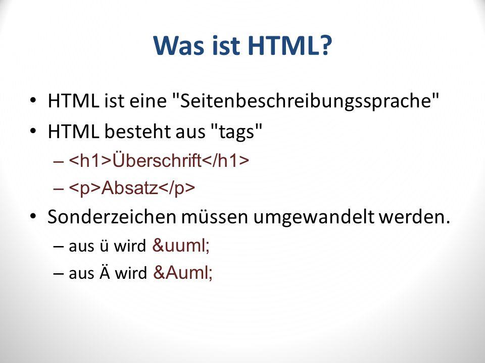 Was ist HTML? HTML ist eine