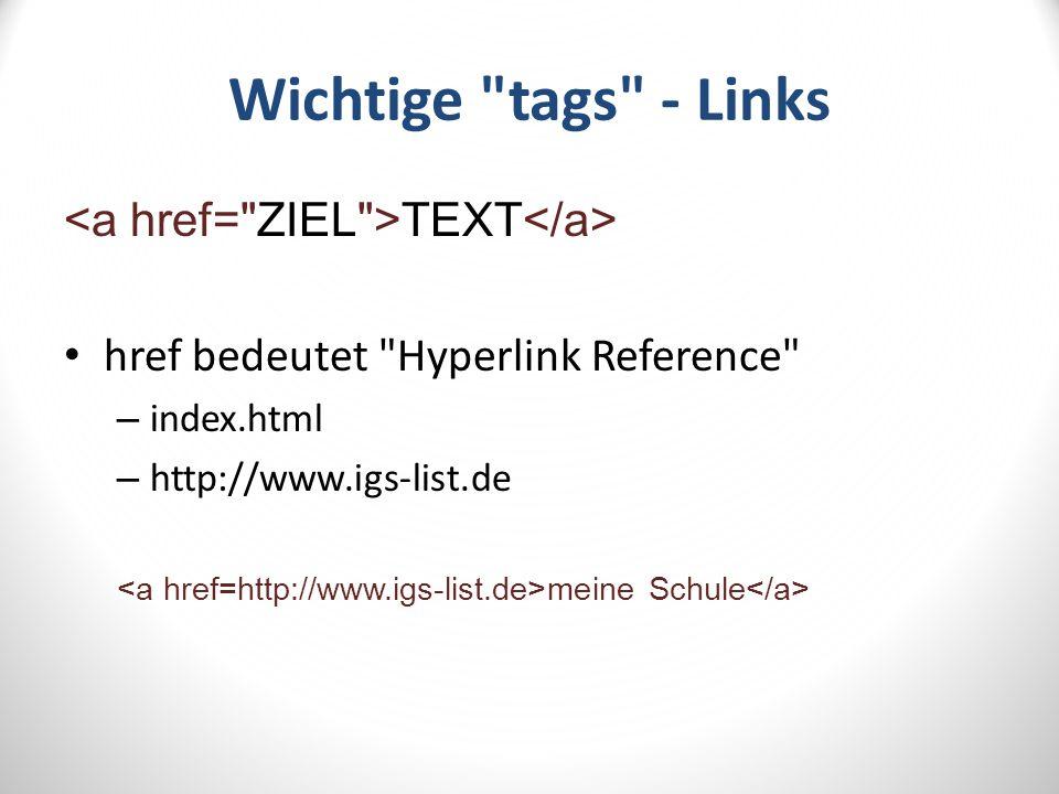 Wichtige tags - Bild src ist die Adresse (Quelle) des Bildes – fussball.jpg – http://www.igs- list.de/assets/templates/igs/images/logo.gif