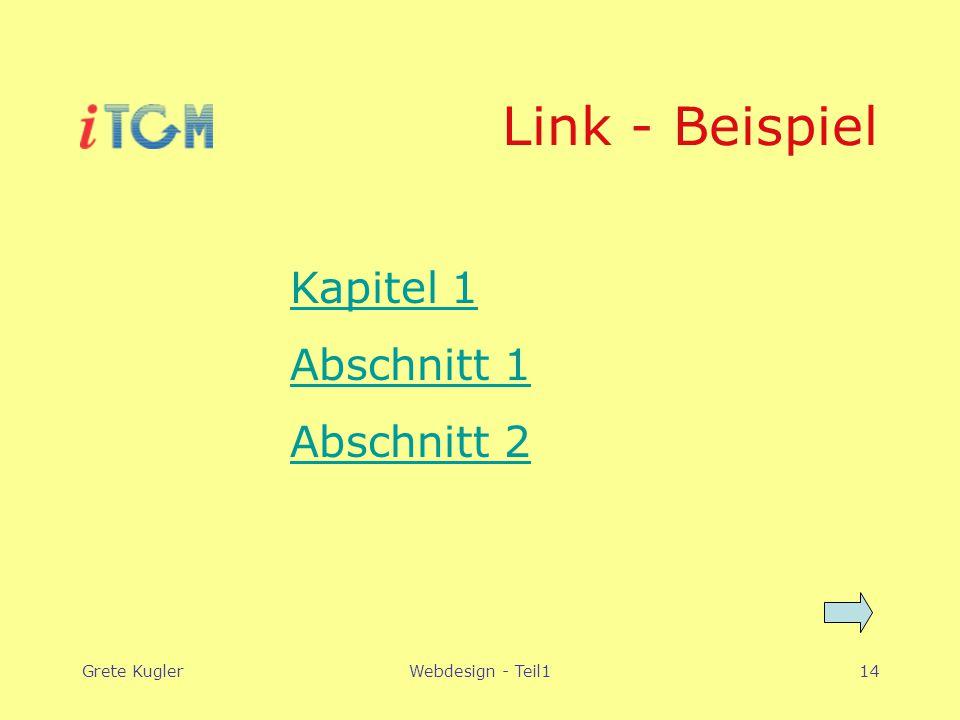 Grete KuglerWebdesign - Teil114 Link - Beispiel Kapitel 1 Abschnitt 1 Abschnitt 2