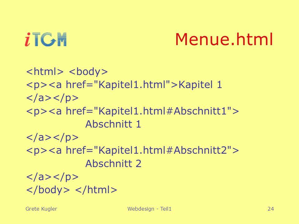 Grete KuglerWebdesign - Teil124 Menue.html Kapitel 1 Abschnitt 1 Abschnitt 2