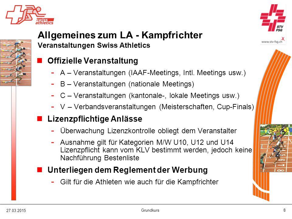 27.03.2015 Grundkurs 8 Allgemeines zum LA - Kampfrichter Veranstaltungen Swiss Athletics Offizielle Veranstaltung - A – Veranstaltungen (IAAF-Meetings