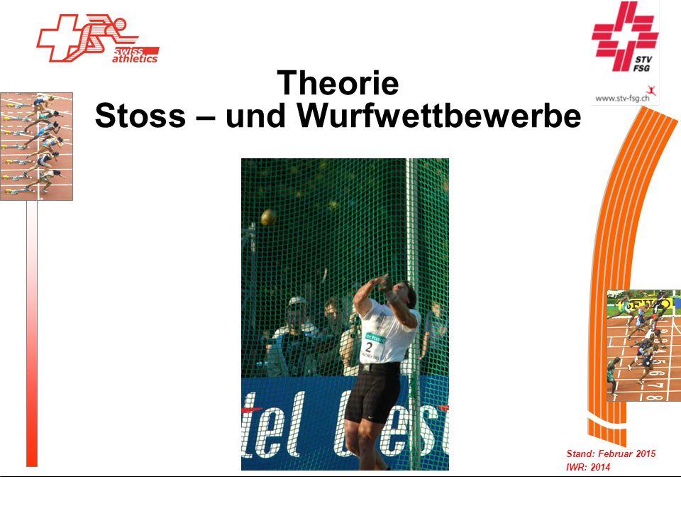 Stand: Februar 2015 IWR: 2014 Theorie Stoss – und Wurfwettbewerbe