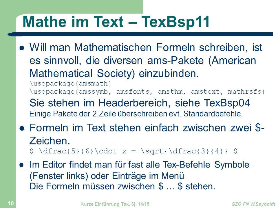 Mathe im Text – TexBsp11 Will man Mathematischen Formeln schreiben, ist es sinnvoll, die diversen ams-Pakete (American Mathematical Society) einzubind