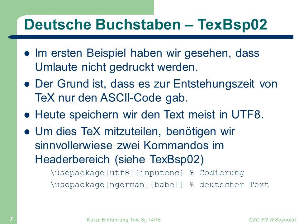 Deutsche Buchstaben – TexBsp02 Im ersten Beispiel haben wir gesehen, dass Umlaute nicht gedruckt werden. Der Grund ist, dass es zur Entstehungszeit vo