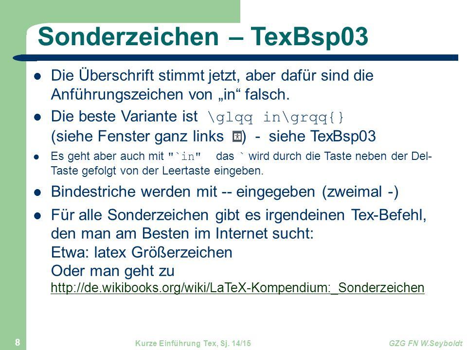 """Sonderzeichen – TexBsp03 Die Überschrift stimmt jetzt, aber dafür sind die Anführungszeichen von """"in"""" falsch. Die beste Variante ist \glqq in\grqq{} ("""