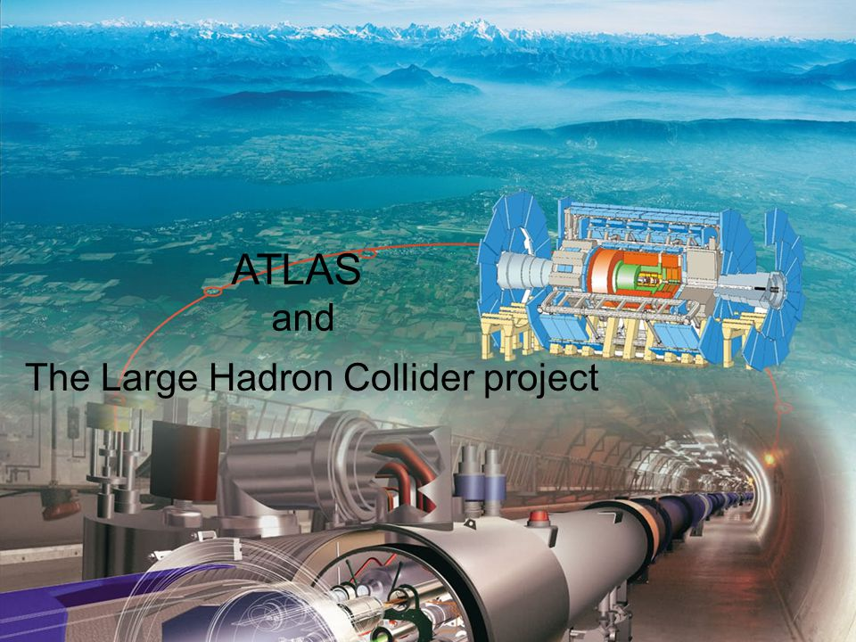The Large Hadron Collider project ATLAS and