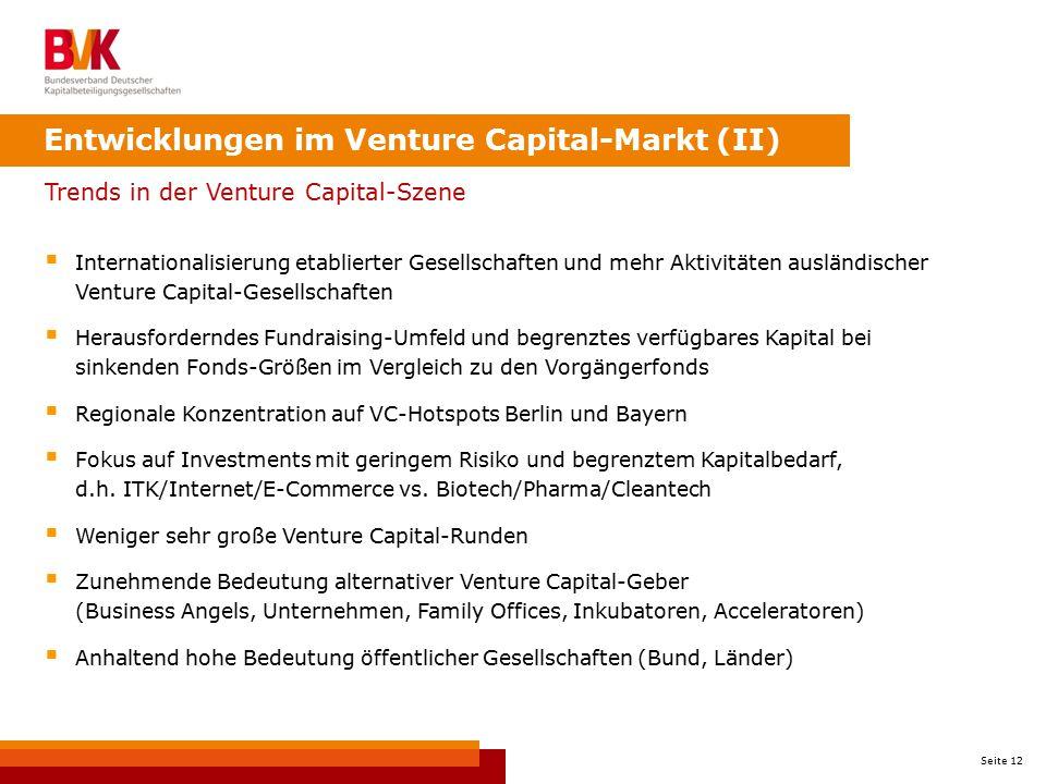 Seite 12 Trends in der Venture Capital-Szene  Internationalisierung etablierter Gesellschaften und mehr Aktivitäten ausländischer Venture Capital-Ges