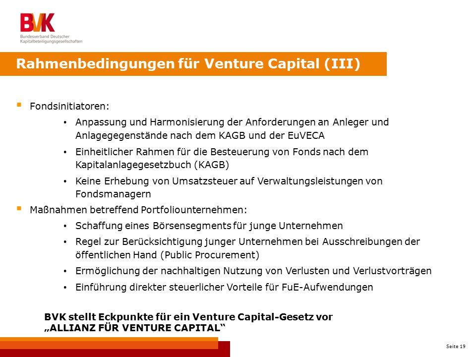 Seite 19  Fondsinitiatoren: Anpassung und Harmonisierung der Anforderungen an Anleger und Anlagegegenstände nach dem KAGB und der EuVECA Einheitliche