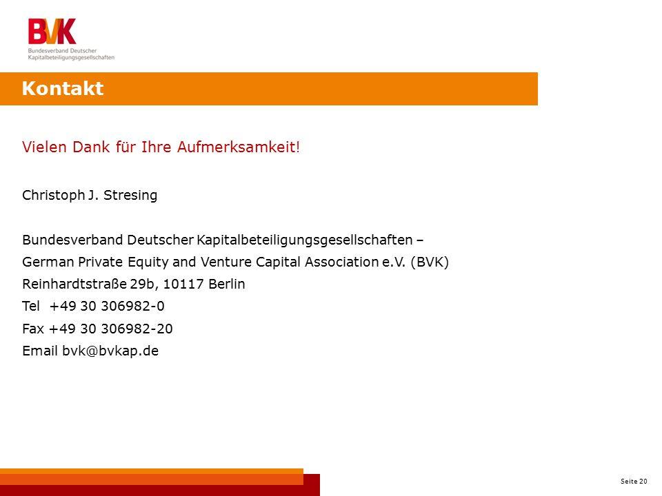 Seite 20 Kontakt Vielen Dank für Ihre Aufmerksamkeit! Christoph J. Stresing Bundesverband Deutscher Kapitalbeteiligungsgesellschaften – German Private