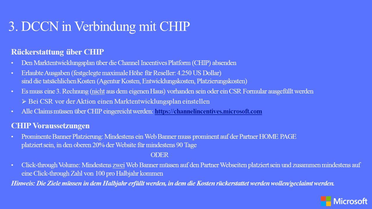 3. DCCN in Verbindung mit CHIP Rückerstattung über CHIP Den Marktentwicklungsplan über die Channel Incentives Platform (CHIP) absenden Erlaubte Ausgab