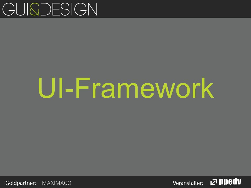 Goldpartner: Veranstalter: UI-Framework