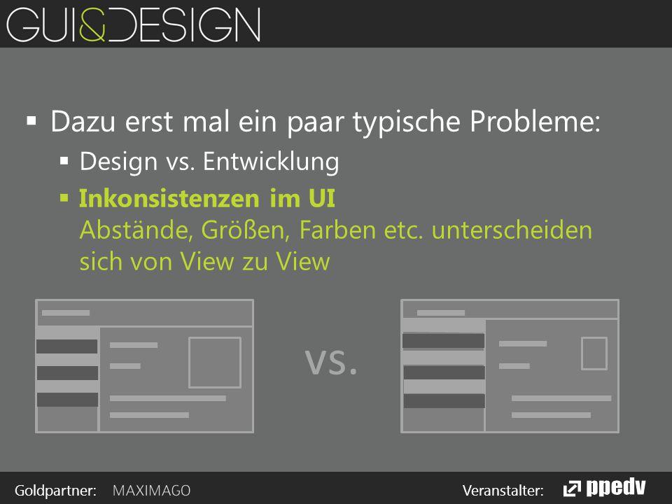 Goldpartner: Veranstalter:  Dazu erst mal ein paar typische Probleme:  Design vs.