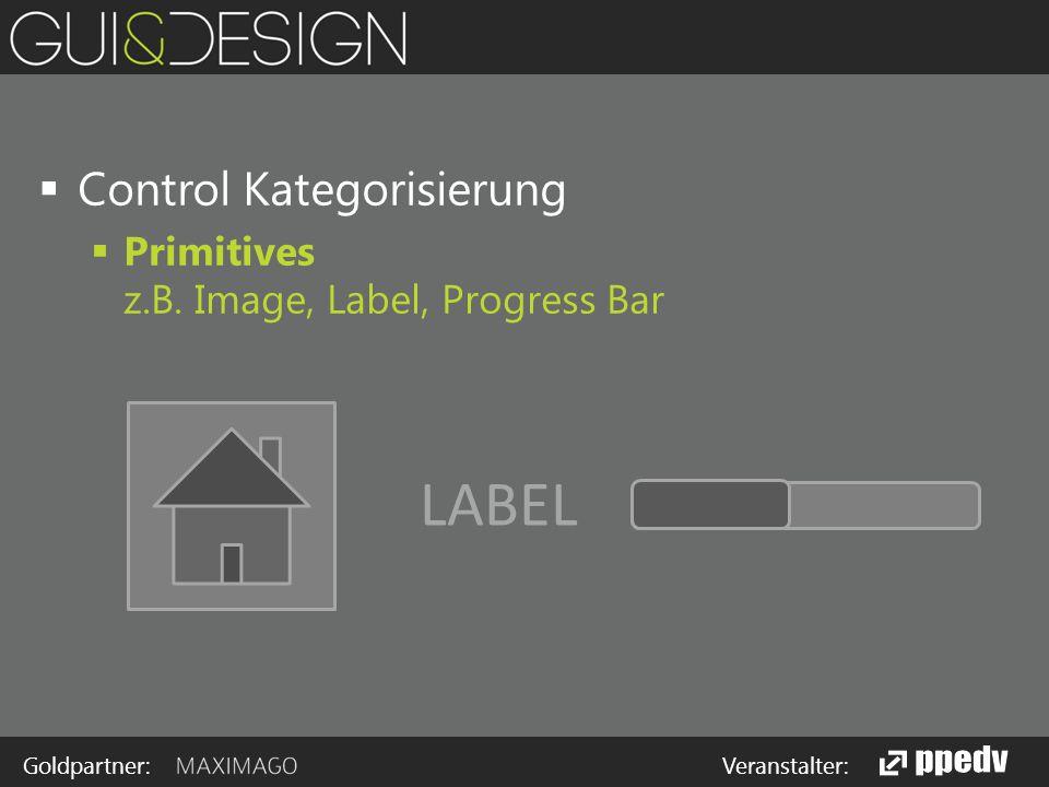 Goldpartner: Veranstalter:  Control Kategorisierung  Primitives z.B.