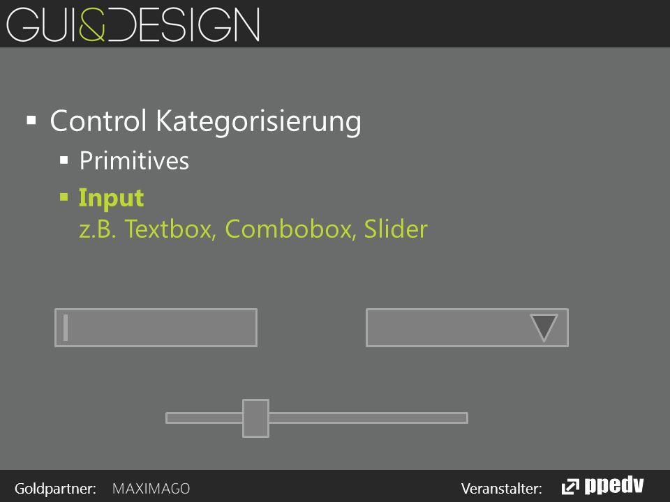 Goldpartner: Veranstalter:  Control Kategorisierung  Primitives  Input z.B.
