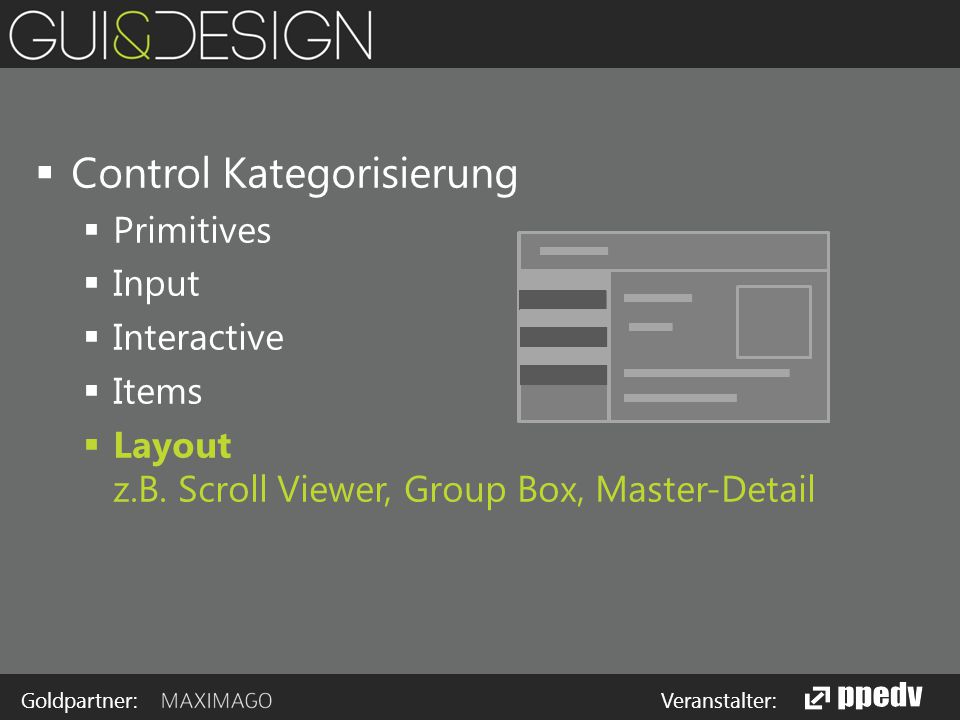 Goldpartner: Veranstalter:  Control Kategorisierung  Primitives  Input  Interactive  Items  Layout z.B.