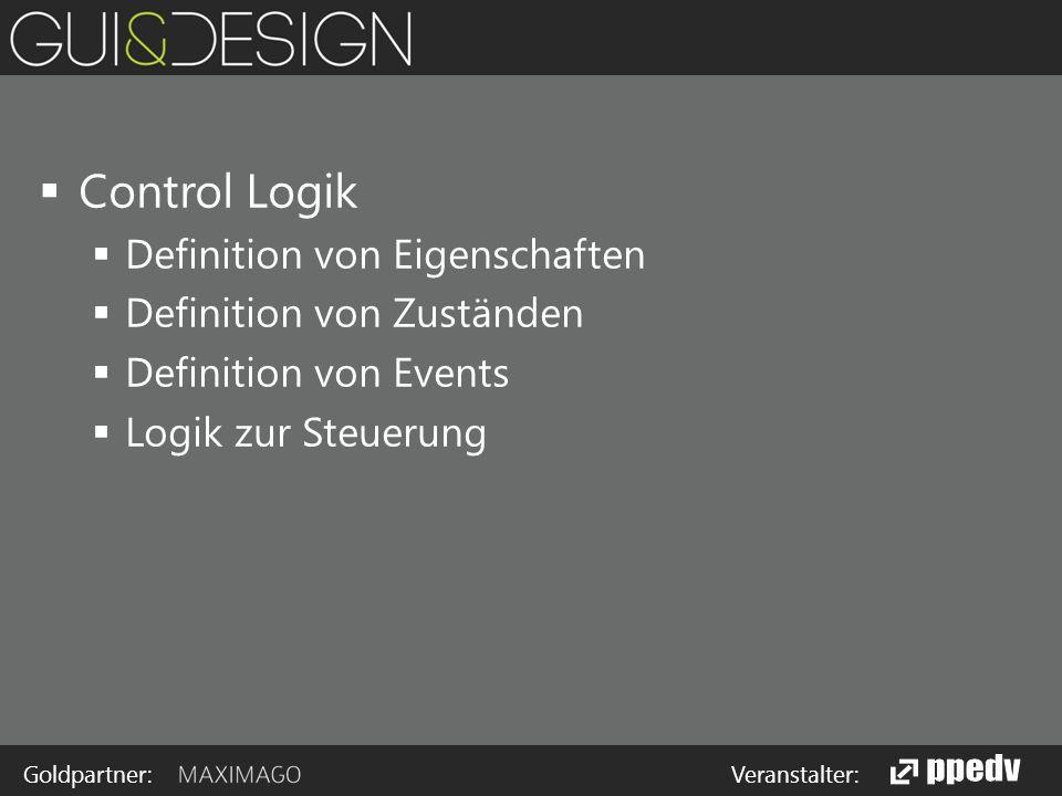Goldpartner: Veranstalter:  Control Logik  Definition von Eigenschaften  Definition von Zuständen  Definition von Events  Logik zur Steuerung