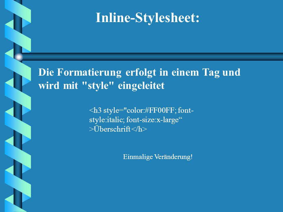 Cascading Stylesheets Staffelbare Formatvorlagen sind eine direkte Erweiterung von HTML und gestatten eine exaktere Gestaltung einer Webseite. Seit 19