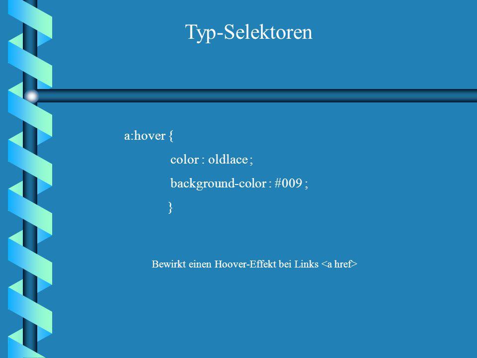 div { font-family : Helvetica, Verdana, sans-serif ; position : absolute; top : 80px ; left : 50px; } Diese Formatierung wirkt zwischen Typ-Selektoren