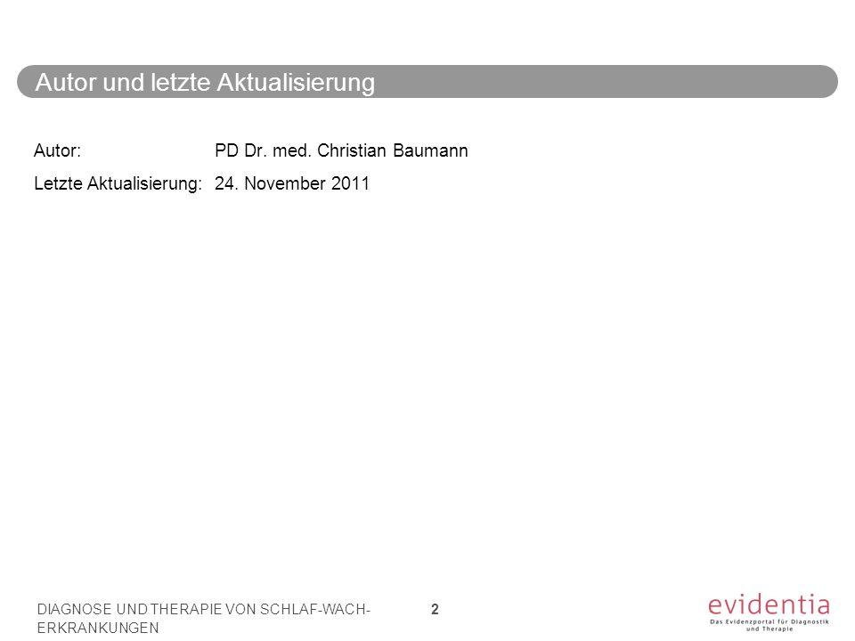 2 Autor und letzte Aktualisierung Autor: PD Dr. med. Christian Baumann Letzte Aktualisierung: 24. November 2011