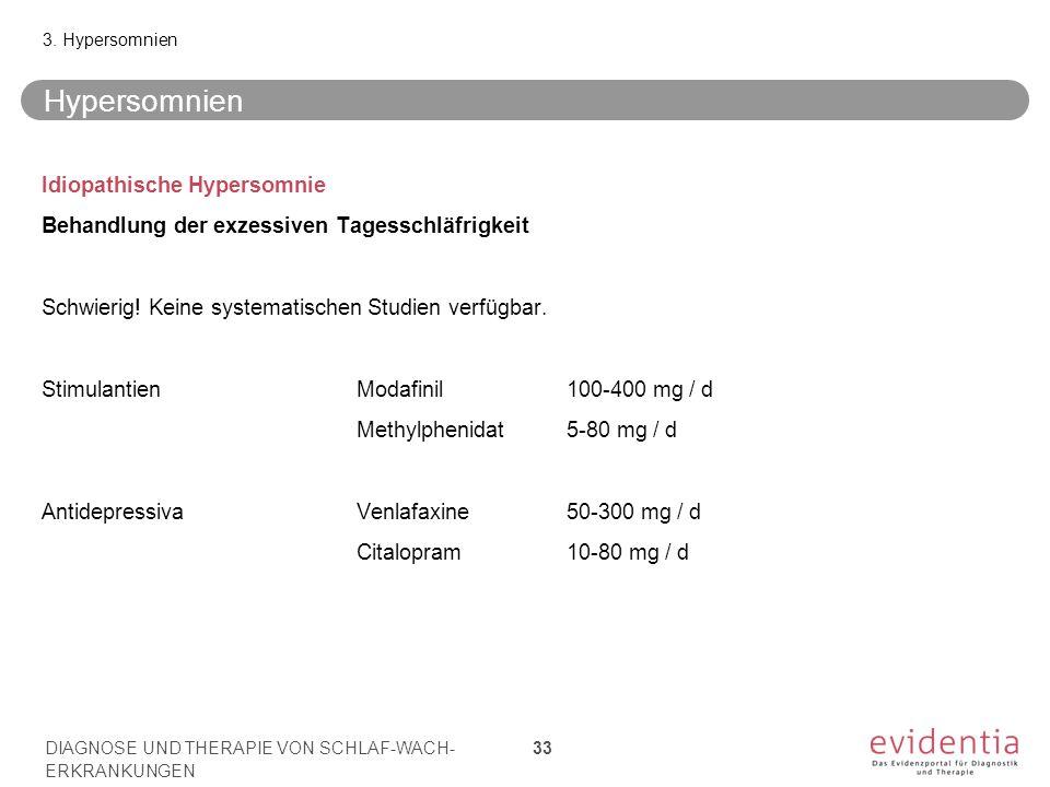 Hypersomnien Idiopathische Hypersomnie Behandlung der exzessiven Tagesschläfrigkeit Schwierig! Keine systematischen Studien verfügbar. StimulantienMod