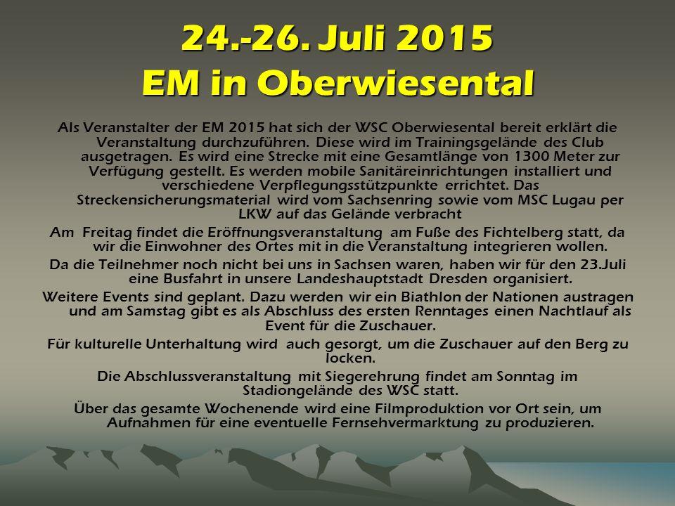24.-26. Juli 2015 EM in Oberwiesental Als Veranstalter der EM 2015 hat sich der WSC Oberwiesental bereit erklärt die Veranstaltung durchzuführen. Dies