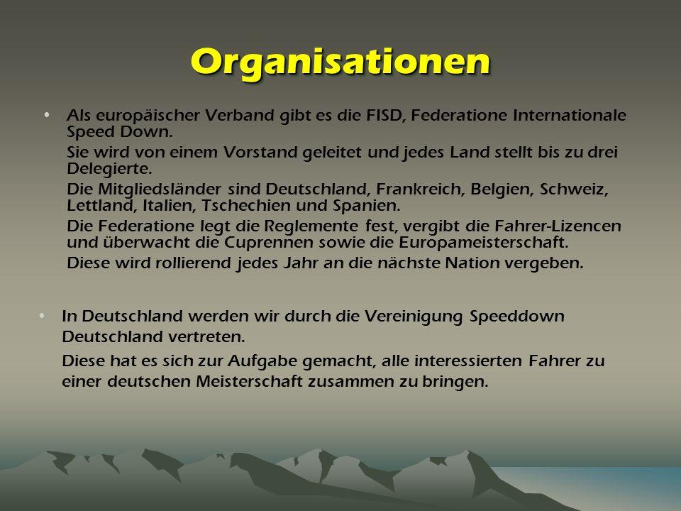 OrganisationenOrganisationen Als europäischer Verband gibt es die FISD, Federatione Internationale Speed Down. Sie wird von einem Vorstand geleitet un