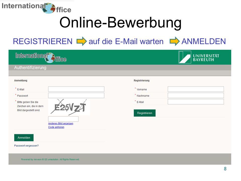 8 Online-Bewerbung REGISTRIEREN auf die E-Mail warten ANMELDEN