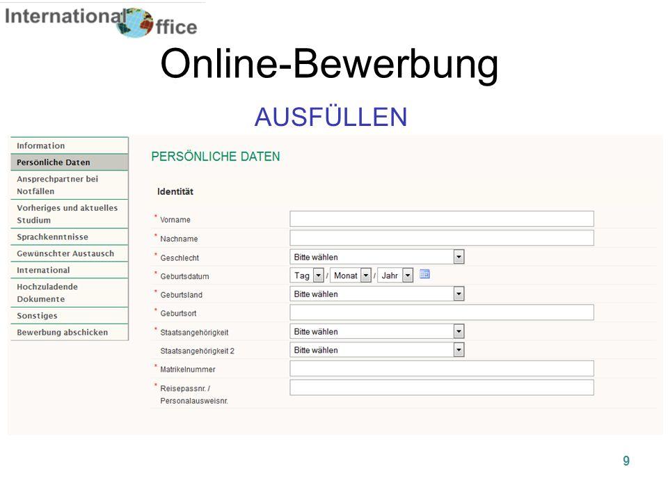 10 Online-Bewerbung DOKUMENTE HOCHLADEN BEWERBUNG ABSCHICKEN -Essay (kurze Darstellung wie Sie an der Gastuni Studierende für die UBT anwerben würden) Alles in deutscher Sprache.