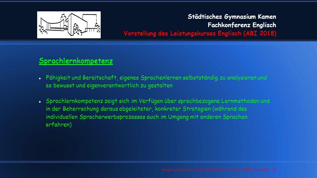 Städtisches Gymnasium Kamen Fachkonferenz Englisch Vorstellung des Leistungskurses Englisch (ABI 2018) Lars Wollny, 07.02.13, Folie Nr. 10 Ansprechpar