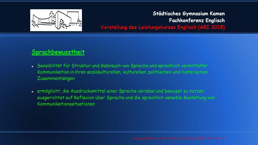 Städtisches Gymnasium Kamen Fachkonferenz Englisch Vorstellung des Leistungskurses Englisch (ABI 2018) Lars Wollny, 07.02.13, Folie Nr. 11 Ansprechpar