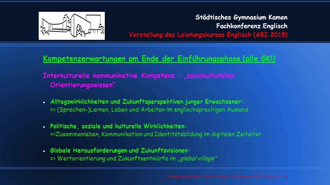 Städtisches Gymnasium Kamen Fachkonferenz Englisch Vorstellung des Leistungskurses Englisch (ABI 2018) Lars Wollny, 07.02.13, Folie Nr. 12 Ansprechpar