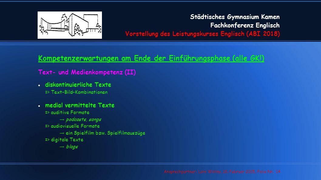 Städtisches Gymnasium Kamen Fachkonferenz Englisch Vorstellung des Leistungskurses Englisch (ABI 2018) Lars Wollny, 07.02.13, Folie Nr. 14 Ansprechpar
