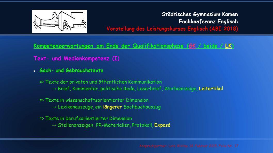 Städtisches Gymnasium Kamen Fachkonferenz Englisch Vorstellung des Leistungskurses Englisch (ABI 2018) Lars Wollny, 07.02.13, Folie Nr. 17 Ansprechpar
