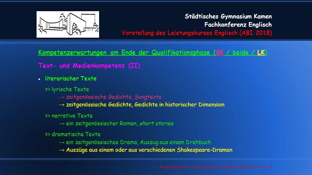 Städtisches Gymnasium Kamen Fachkonferenz Englisch Vorstellung des Leistungskurses Englisch (ABI 2018) Lars Wollny, 07.02.13, Folie Nr. 18 Ansprechpar