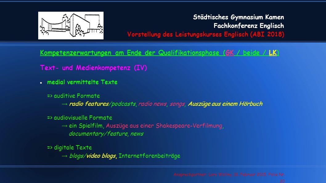 Städtisches Gymnasium Kamen Fachkonferenz Englisch Vorstellung des Leistungskurses Englisch (ABI 2018) Lars Wollny, 07.02.13, Folie Nr. 20 Ansprechpar