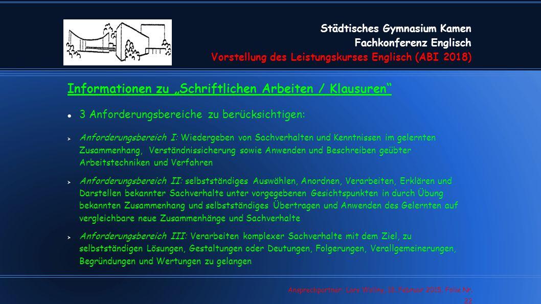 Städtisches Gymnasium Kamen Fachkonferenz Englisch Vorstellung des Leistungskurses Englisch (ABI 2018) Lars Wollny, 07.02.13, Folie Nr. 22 Ansprechpar