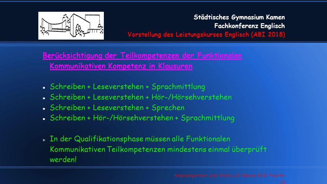 Städtisches Gymnasium Kamen Fachkonferenz Englisch Vorstellung des Leistungskurses Englisch (ABI 2018) Lars Wollny, 07.02.13, Folie Nr. 23 Ansprechpar