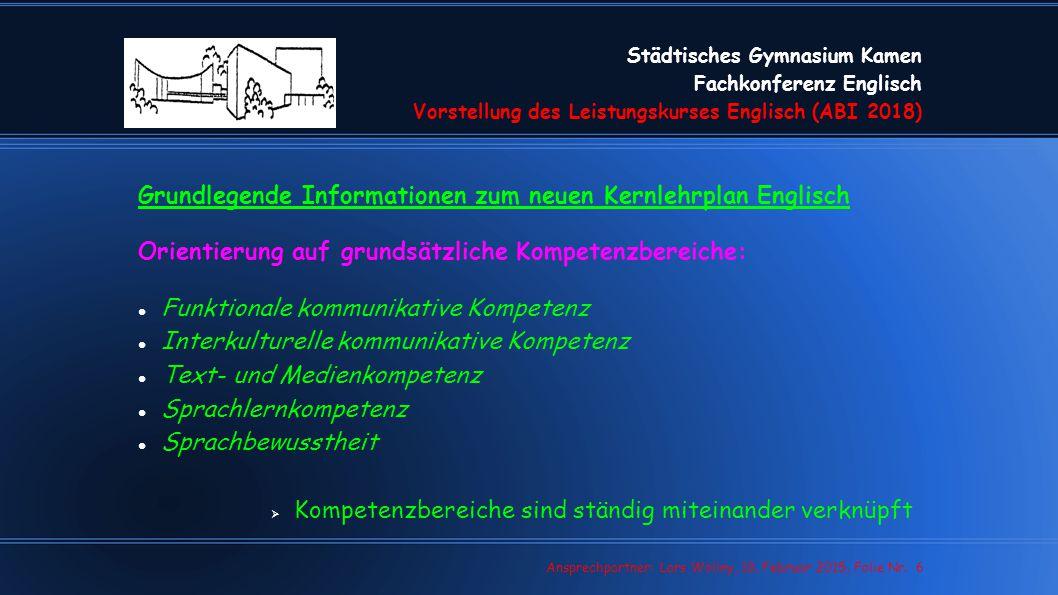 Städtisches Gymnasium Kamen Fachkonferenz Englisch Vorstellung des Leistungskurses Englisch (ABI 2018) Lars Wollny, 07.02.13, Folie Nr. 6 Ansprechpart