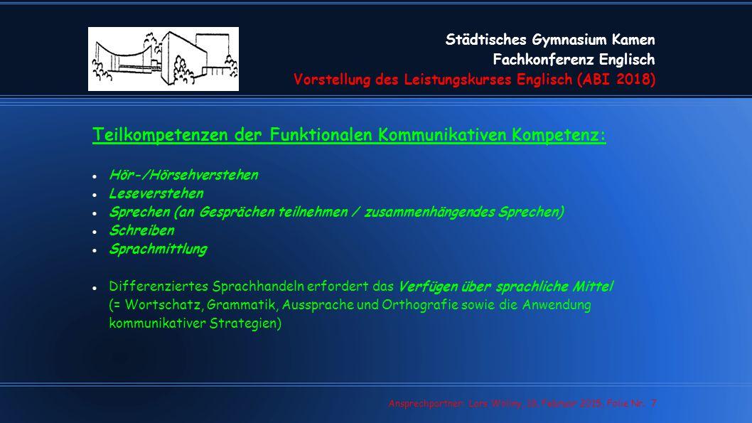 Städtisches Gymnasium Kamen Fachkonferenz Englisch Vorstellung des Leistungskurses Englisch (ABI 2018) Lars Wollny, 07.02.13, Folie Nr. 7 Ansprechpart