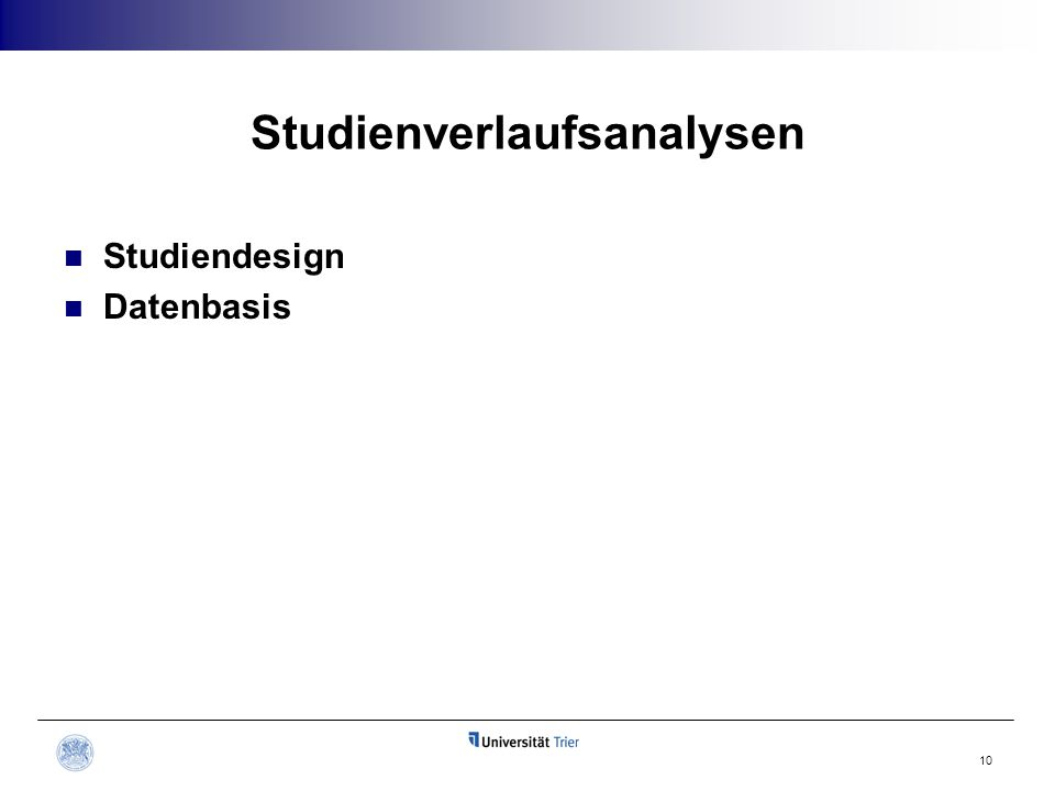 Studienverlaufsanalysen Studiendesign Datenbasis 10