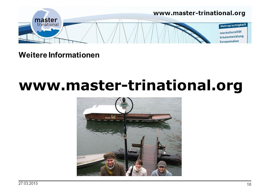 www.master-trinational.org 27.03.2015 18 Weitere Informationen www.master-trinational.org