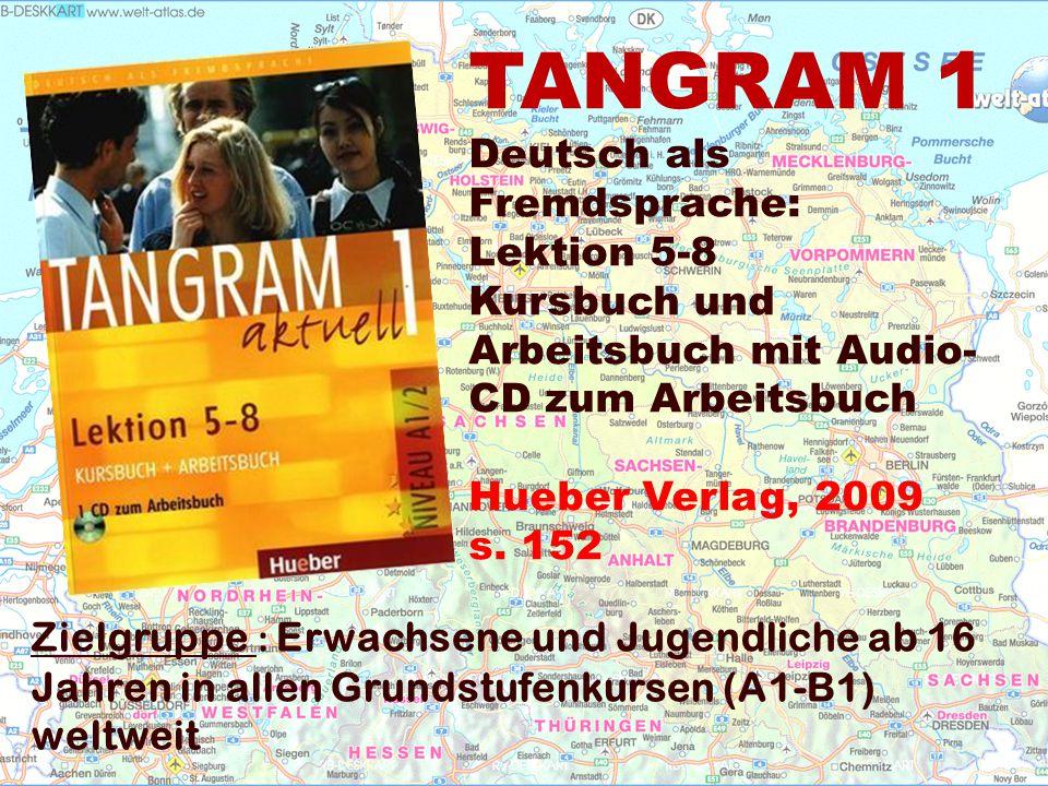 TANGRAM 1 Deutsch als Fremdsprache: Lektion 5-8 Kursbuch und Arbeitsbuch mit Audio- CD zum Arbeitsbuch Hueber Verlag, 2009 s.