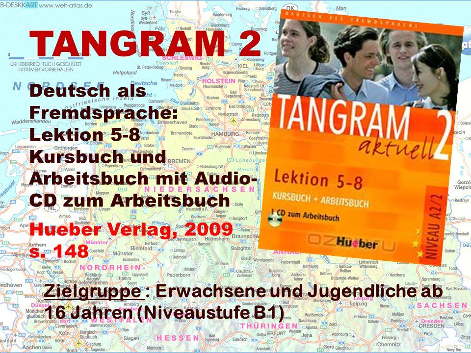 TANGRAM 2 Deutsch als Fremdsprache: Lektion 5-8 Kursbuch und Arbeitsbuch mit Audio- CD zum Arbeitsbuch Hueber Verlag, 2009 s.
