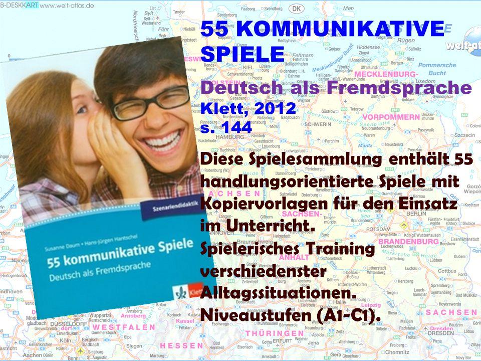 55 KOMMUNIKATIVE SPIELE Deutsch als Fremdsprache Klett, 2012 s.