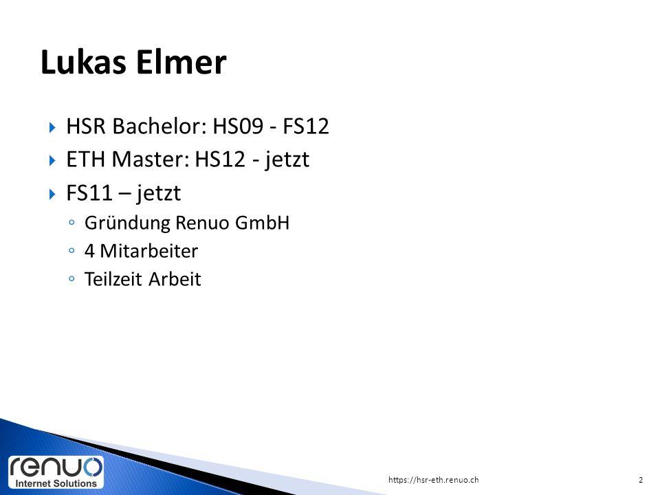  HSR Bachelor: HS09 - FS12  ETH Master: HS12 - jetzt  FS11 – jetzt ◦ Gründung Renuo GmbH ◦ 4 Mitarbeiter ◦ Teilzeit Arbeit https://hsr-eth.renuo.ch