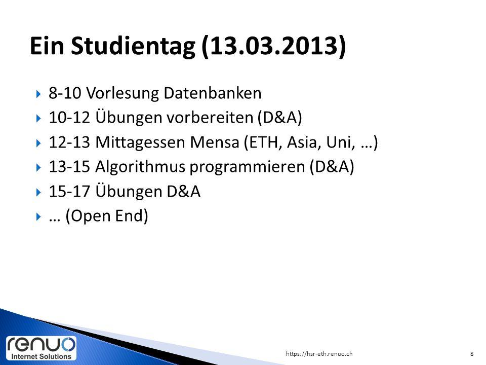  8-10 Vorlesung Datenbanken  10-12 Übungen vorbereiten (D&A)  12-13 Mittagessen Mensa (ETH, Asia, Uni, …)  13-15 Algorithmus programmieren (D&A) 