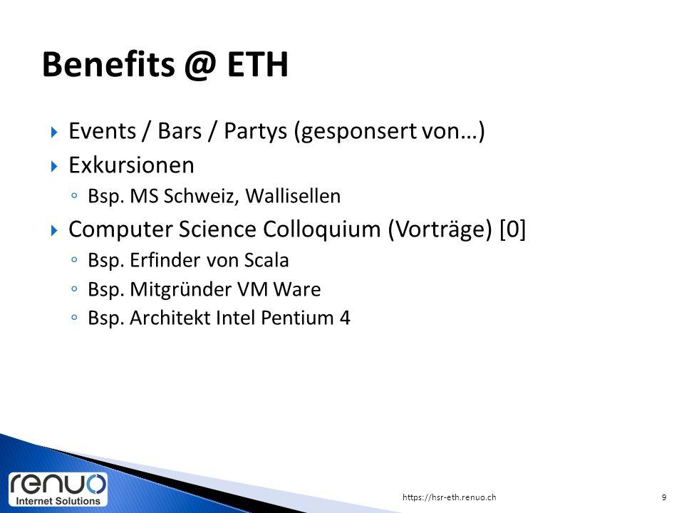  Events / Bars / Partys (gesponsert von…)  Exkursionen ◦ Bsp. MS Schweiz, Wallisellen  Computer Science Colloquium (Vorträge) [0] ◦ Bsp. Erfinder v