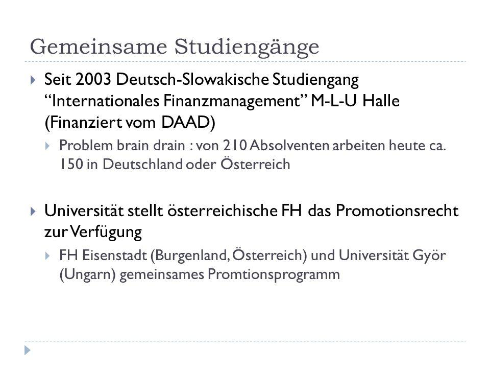 """Gemeinsame Studiengänge  Seit 2003 Deutsch-Slowakische Studiengang """"Internationales Finanzmanagement"""" M-L-U Halle (Finanziert vom DAAD)  Problem bra"""